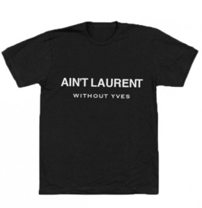 T-shirt noir Ain't Laurent without Yves - What about Yves